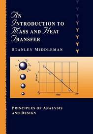 An Introduction to Mass and Heat Transfer by Stanley Middleman image
