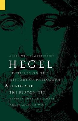 Lectures on the History of Philosophy, Volume 2 by Georg Wilhelm Friedrich Hegel