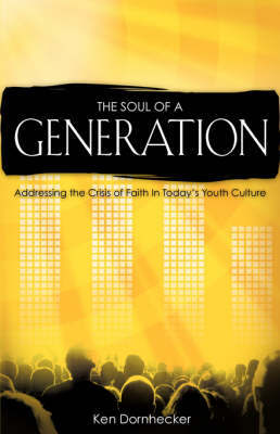 The Soul of a Generation by Ken Dornhecker