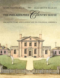The Philadelphia Country House by Mark E. Reinberger