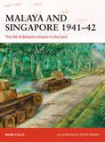 Malaya and Singapore 1941-42 by Mark Stille