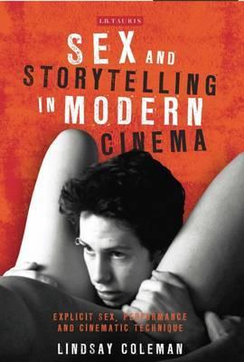 Sex and Storytelling in Modern Cinema
