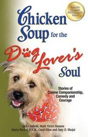 Chicken Soup for the Dog Lover's Soul by Jack Canfield