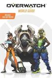 Overwatch: World Guide by Terra Winters