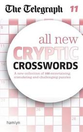 The Telegraph: All New Cryptic Crosswords 11 by THE TELEGRAPH MEDIA GROUP