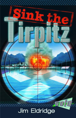 Sink the Tirpitz by Jim Eldridge