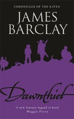 Dawnthief (Chronicles of The Raven #1) by James Barclay