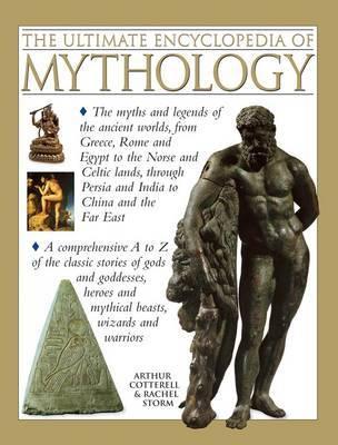 Ultimate Encyclopedia of Mythology by Arthur Cotterell