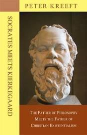 Socrates Meets Kierkegaard by Peter Kreeft