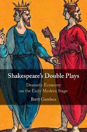 Shakespeare's Double Plays by Brett Gamboa