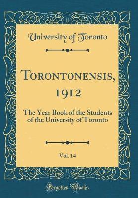 Torontonensis, 1912, Vol. 14 by University of Toronto image