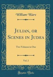 Julian, or Scenes in Judea, Vol. 2 by William Ware image