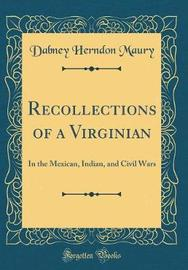 Recollections of a Virginian by Dabney Herndon Maury