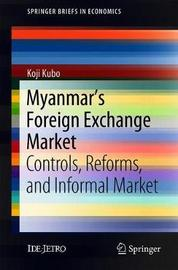 Myanmar's Foreign Exchange Market by Koji Kubo
