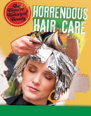 Horrendous Hair Care by Anita Croy image