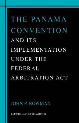 The Panama Convention & Its Implemetation Under the Federal Arbitration Act by John Bowman image