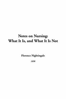 Notes on Nursing: What It Is, and What It Is Not by Florence Nightingale image