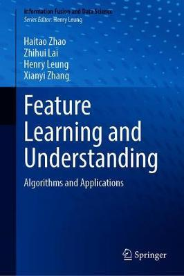 Feature Learning and Understanding by Haitao Zhao