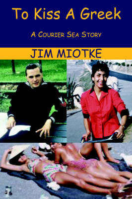 To Kiss a Greek by Jim Miotke image