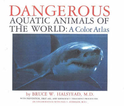 Dangerous Aquatic Animals of the World by Bruce W. Halstead image