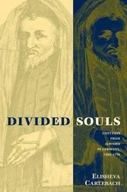 Divided Souls by Elisheva Carlebach