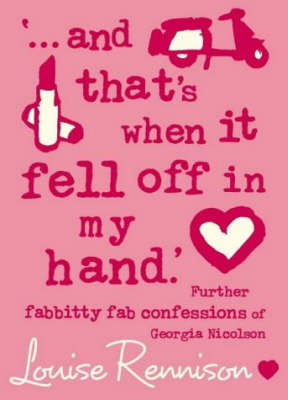 """""""...and That's When it Fell Off in My Hand"""" (Georgia Nicolson #5) by Louise Rennison"""