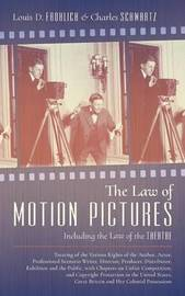 The Law of Motion Pictures Including the Law of the Theatre by Louis D Frohlich