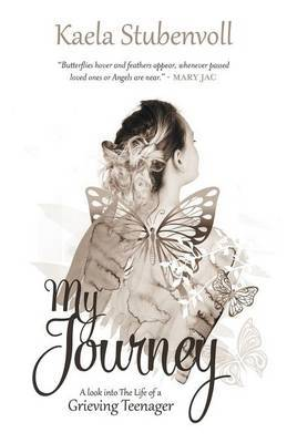 My Journey by Kaela Stubenvoll