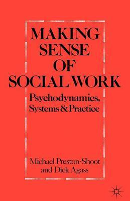 Making Sense of Social Work by Michael Preston-Shoot
