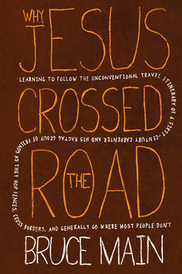 Why Jesus Crossed the Road by Bruce Main image