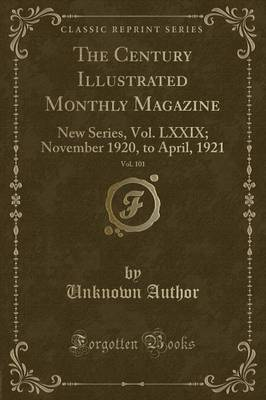 The Century Illustrated Monthly Magazine, Vol. 101 by Unknown Author