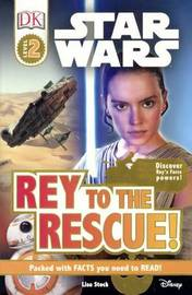 Rey to the Rescue! by Lisa Stock