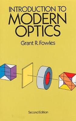 Introduction to Modern Optics by Grant R. Fowles