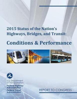 2015 Status of the Nation's Highways, Bridges, and Transit Conditions & Performance Report to Congress image
