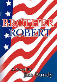 Brother Robert by Jim Bundy