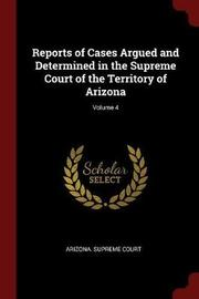 Reports of Cases Argued and Determined in the Supreme Court of the Territory of Arizona; Volume 4 image