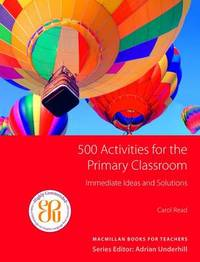 500 Primary Classroom Activities by Carol Read image