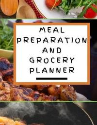 Meal Preparation and Grocery Planner by Christopher Hopkins