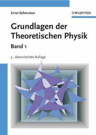 Grundlagen der Theoretischen Physik by Ernst Schmutzer image