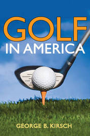 Golf in America by George B. Kirsch image