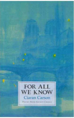 For All We Know by Ciaran Carson