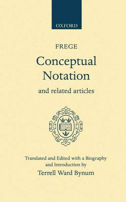 Conceptual Notation and Related Articles by Gottlob Frege