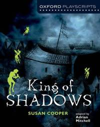 Oxford Playscripts: King of Shadows by Susan Cooper