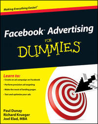 Facebook Advertising For Dummies by Paul Dunay