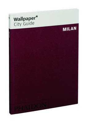Milan 2010 Wallpaper* City Guide: 2010 by Wallpaper*