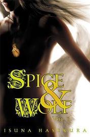 Spice and Wolf, Vol. 1 (light novel) by Isuna Hasekura