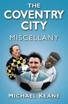 The Coventry City Miscellany by Michael Keane image