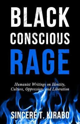 Black Conscious Rage by Sincere T. Kirabo image