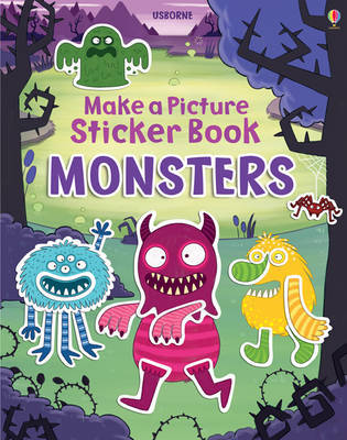 Make a Picture Sticker Book Monsters by Felicity Brooks