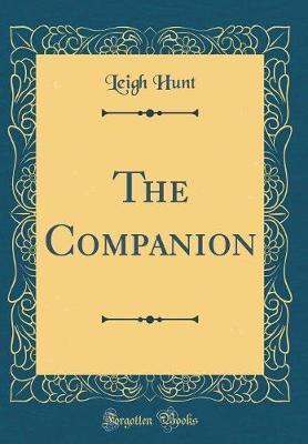 The Companion (Classic Reprint) by Leigh Hunt image